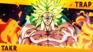 LENDÁRIO - Broly Trap (Dragon Ball Super)   Takeru