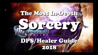 DCUO: The Most In-Depth Sorcery Guide DPS/Healer 2018