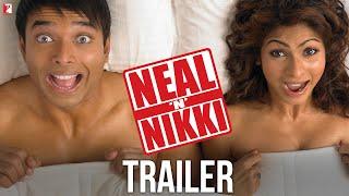 Neal 'n' Nikki | Official Trailer | Uday Chopra | Tanisha Mukherjee
