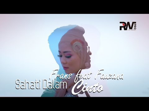 POP MINANG TERBARU - FRANS FEAT FAUZANA - SAHATI DALAM CINTO (Official Music Video)