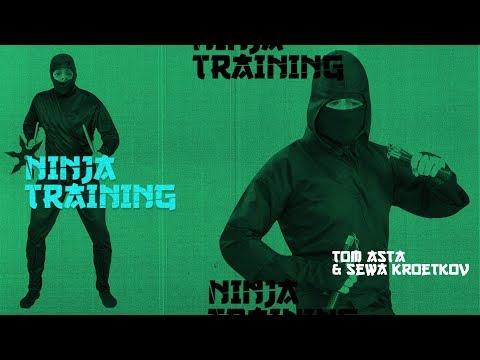 Tom Asta & Sewa Kroetkov - Ninja Training