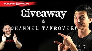 D&D GIVEAWAY AND CHANNEL TAKEOVER