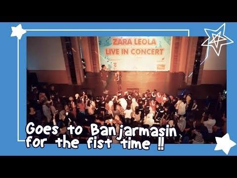 Zara Leola goes to Banjarmasin for the fist time !! UNFORGETTABLE !!