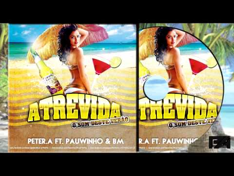 Peter. A Ft. Pauwinho & Bm - atrevida ♫ video