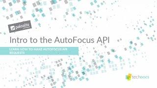 Tech Docs: Get to Know the AutoFocus API