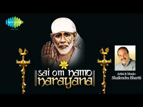 Sai Om Namo Narayana   Sai Baba Bhajan   Shailendra Bhartti