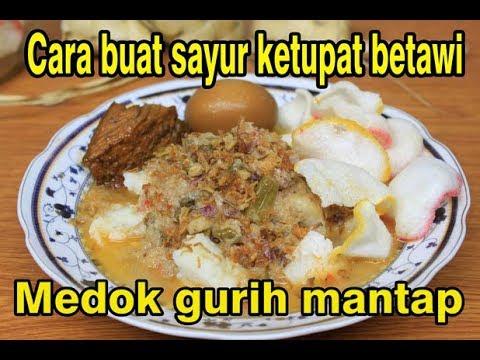 Cara buat sayur ketupat betawi asli medok kental gurih mantap