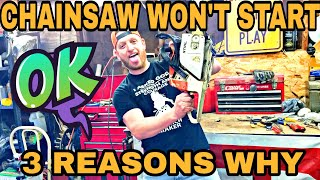 Chainsaw Won't Start 3 Reasons Why