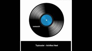 Watch Toploader Achilles Heel video