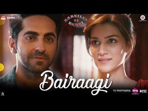 Bairaagi by Arijit Singh | Bareilly Ki Barfi | Ayushman & Kriti Sanon | Samira Koppikar