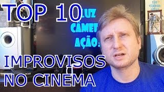 Top 10 - Os maiores improvisos do cinema