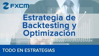 Estrategia de Backtesting y Optimización | FXCM