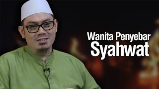 Ustadz Ahmad Zainuddin Al-Banjary - Wanita Penyebar Syahwat
