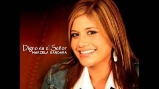 Marcela Gandara - A Ti Sea La Gloria (Feat. Abel Zavala)