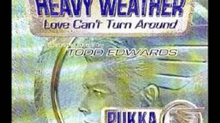 heavy weather - love can