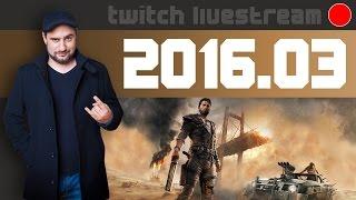 Livestream 2016 #03 - Mad Max
