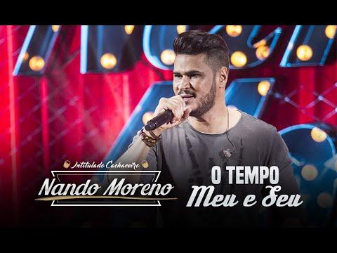 Nando Moreno - O Tempo Meu e Seu (DVD Intitulado Cachaceiro)