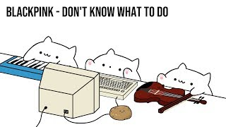 """Bongo Cat - BLACKPINK """"Don't Know What To Do"""" (K-POP)"""