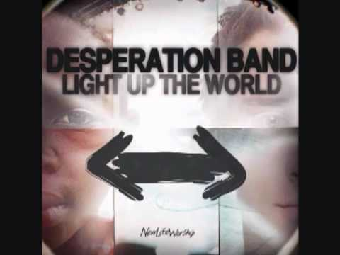 Desperation Band - You Hold It All