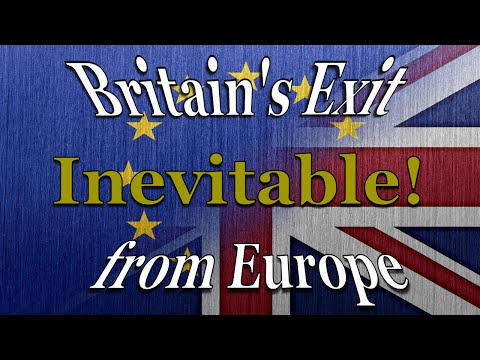 Britain's Exit from Europe is Inevitable! - Bible Prophecy Requires Britain out!