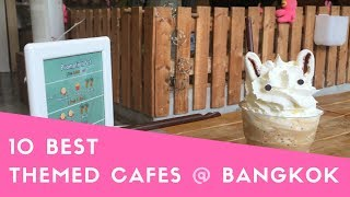 LIST OF 10 BEST THEMED CAFES IN BANGKOK! - Links included