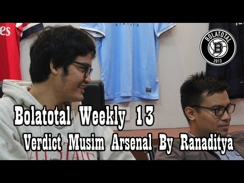 Bolatotal Weekly 13 : Verdict Musim Arsenal By Ranaditya Video Podcast