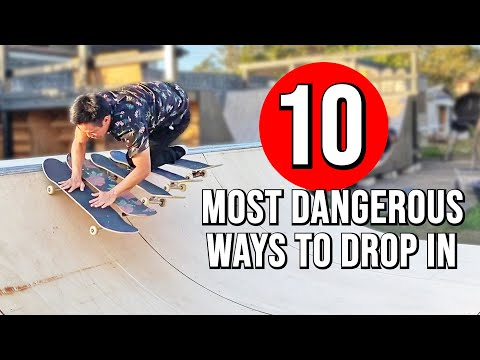 10 MOST DANGEROUS WAYS TO DROP IN ON A RAMP