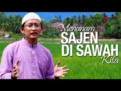 Ceramah Singkat: Menanam Sajen Di Sawah Kita - Ustadz Badru Salam, Lc