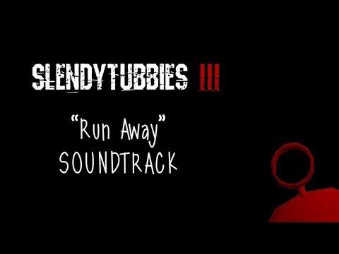 SPOILERS Slendytubbies 3 Soundtrack: Run Away -