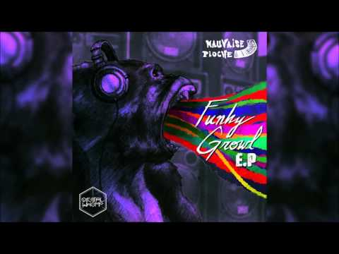 Mauvaise Pioche - Funky Growl | Full Ep | (2015)