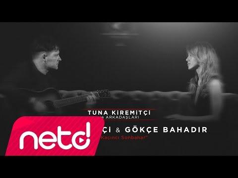 Tuna Kiremitçi & Gökçe Bahadır - Bu Kaçıncı Sonbahar