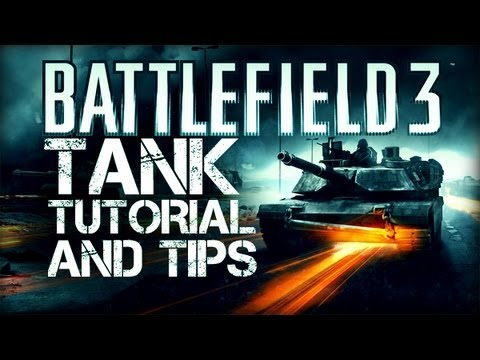 Battlefield 3 Bootcamp - BF3 Tank Tutorial and Tips