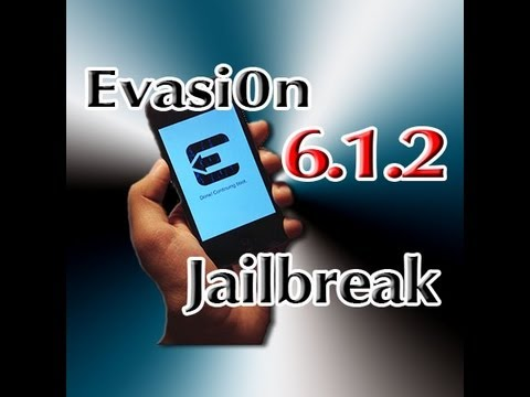 Evasion - How to Jailbreak iOS 6.1.2 Untethered - iPhone 5/4s/4/3gs | iPod 5/4 | iPad 4/3/mini