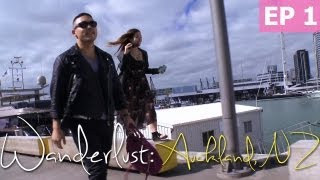 Wanderlust &#8211; Welcome to Auckland, New Zealand [Episode 1/2]
