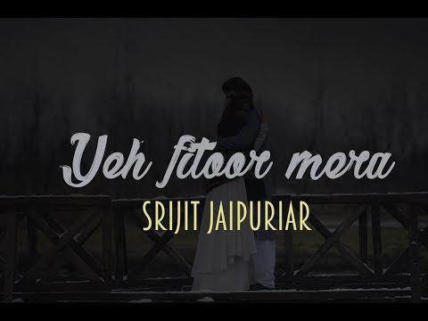 download lagu Fitoor - Cover  Srijit Jaipuriar  Arijit Singh gratis