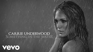 Carrie Underwood Something In The Water Audio