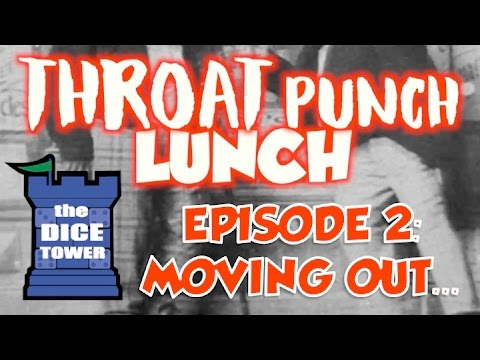 Throat Punch Lunch: Episode 2 - Moving Out