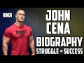 [HINDI] Wwe JOHN CENA's Struggle story Behind his Success - John Cena's BIOGRAPHY, Early Life