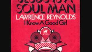 Jesus Is A Soul Man - Lawrence Reynolds