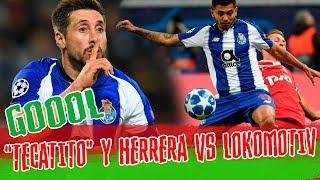 GOL TECATITO CORONA Y HECTOR HERRERA VS LOKOMOTIV - CHAMPIONS LEAGUE - 24/10/2018 - HD