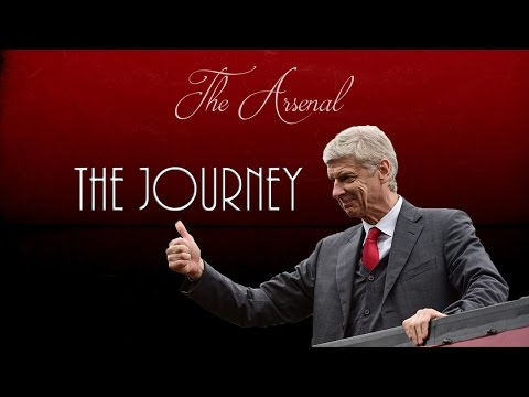 The Journey ● Arsène Wenger ● Arsenal FC