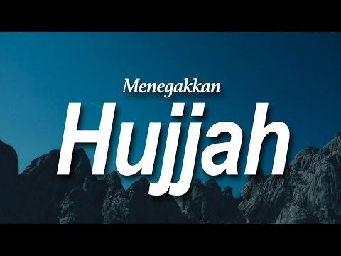Menegakkan Hujjah - Ustadz Khairullah Anwar Luthfi, Lc