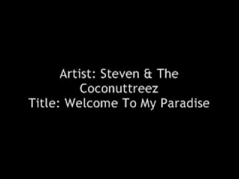 Welcome To My Paradise   Steven & The Coconuttreez