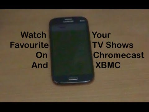 Watch Your Favourite TV Shows On Chromecast And XBMC Free