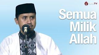 Download Lagu Kajian Tauhid: Semua Milik Allah - Ustadz Abdullah Zaen, MA Gratis STAFABAND