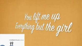 Watch Everything But The Girl You Lift Me Up video