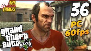 Прохождение GTA 5 с Русской озвучкой (Grand Theft Auto V)[PС|60fps] - Часть 36 (Я весь на НЕРВАХ!)
