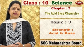 class 10 | SSC | Science 1 | Chapter 3 | The Acid Base Chemistry | Topic 03 | Strength : Acid & Base