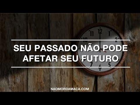 Não Morda a Maçã Seu passado não pode afetar seu futuro