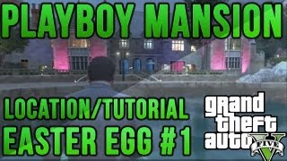 Grand Theft Auto V: Play Boy Mansion EASTER EGG! | GTA V EASTER EGGS: #1